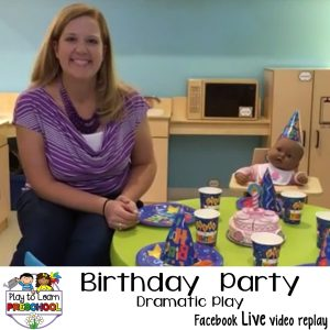 Birthday Dramatic Play Center Preschool