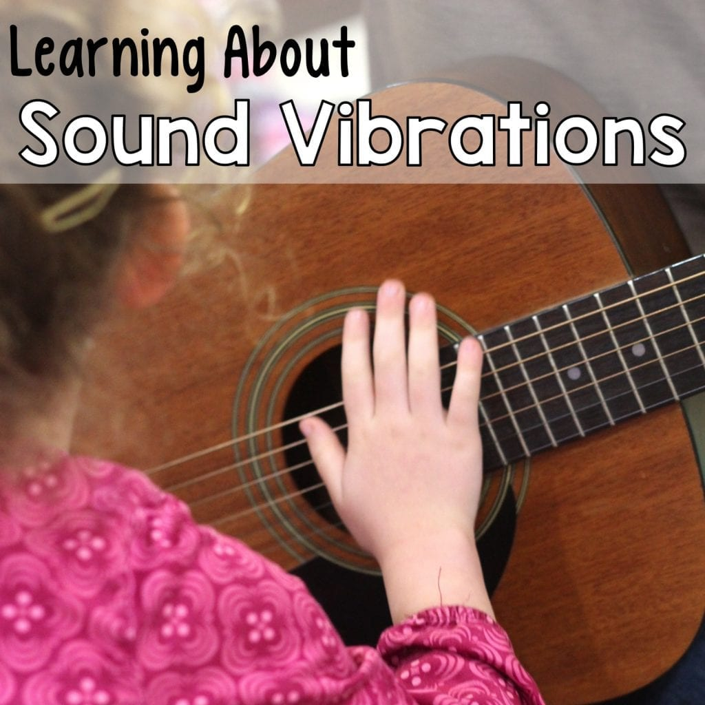 Feel the Music – Teaching Preschoolers about Sound Vibrations